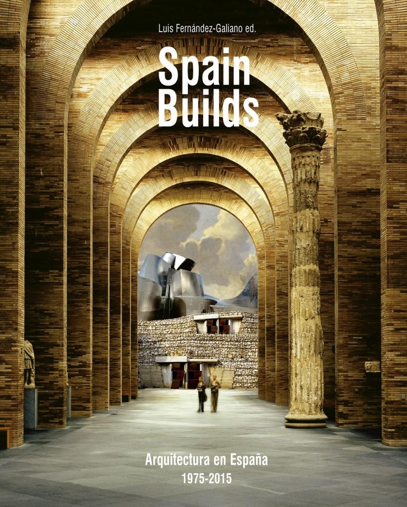 """""""Spain Builds""""  - Kompendium zu 40 Jahren spanischer Architekturgeschichte"""
